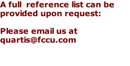 A full  reference list can be provided upon request:  Please email us at quartis@fccu.com